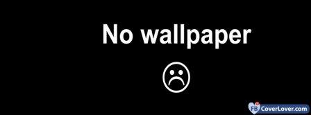 No Wallpaper  Facebook Covers