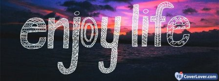 Enjoy Life Facebook Covers