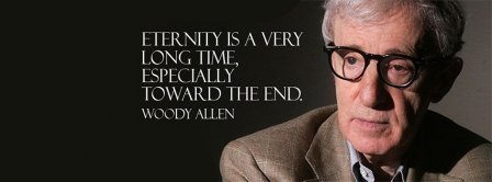 Eternity Quote Woody Allen Quote Facebook Covers