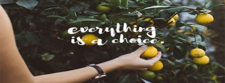 Everything Is A Choice Facebook Covers