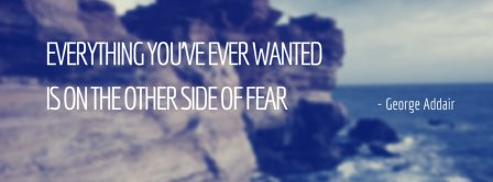 Everything You Ve Ever Wanted Quote Facebook Covers