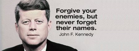 Forgive Your Enemies John F. Kennedy Quote Facebook Covers