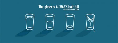 Glass Half Full Facebook Covers