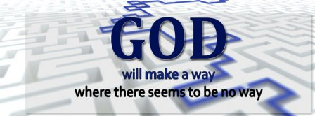 God Will Make A Way Facebook Covers