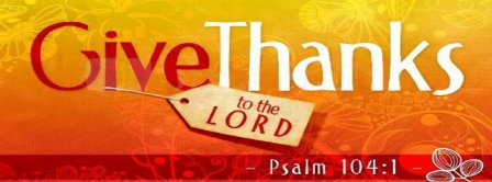 Give Thanks To The Lord  Facebook Covers