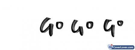 Go Go Go Facebook Covers