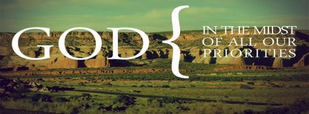 God Is In Midst Of All Our Priorities Facebook Covers