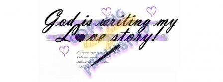 God Is Writing My Love Story Facebook Covers