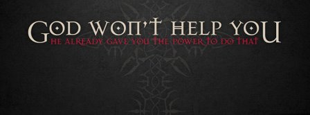 God Wont Help You Facebook Covers