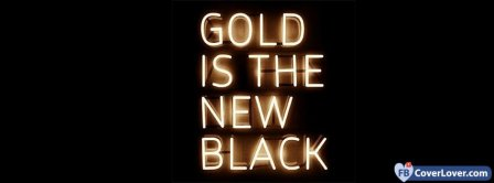 Gold Is The New Black Facebook Covers