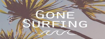 Gone Surfing Facebook Covers