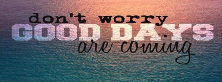 Good Days In Life Facebook Covers