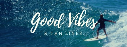 Good Vibes And Tan Lines Facebook Covers