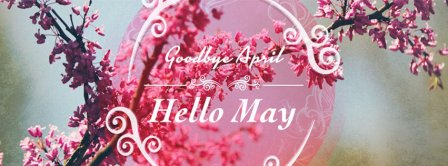 Goodbye April Hello May Facebook Covers