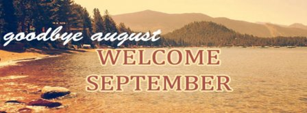 Goodbye August Hello September Facebook Covers