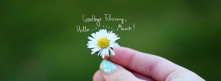 Goodbye February Hello Flower March Facebook Covers