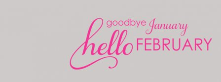 Goodbye January Hello February Facebook Covers