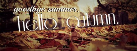 Goodbye Summer Hello Autumn Facebook Covers