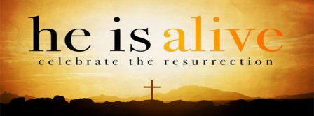 Happy Easter He Is Alive  Facebook Covers