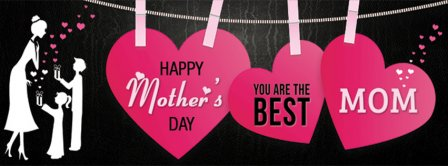 Mom, YOU are the best ! Facebook Covers