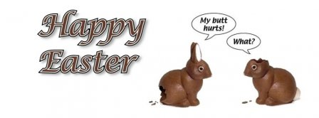 Happy Easter My Butt Hurts Facebook Covers