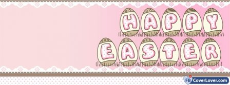 Happy Easters 1  Facebook Covers