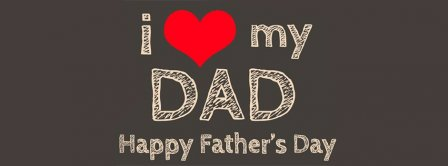 Happy Fathers Day I Love My Dad Facebook Covers