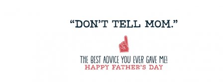 Happy Fathers Day Don't Tell Mom Facebook Covers