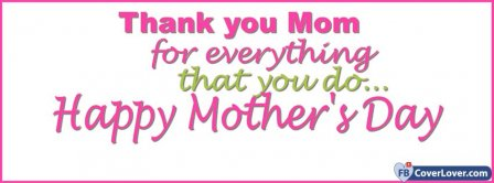 Happy Mothers Day Thank You Mom Facebook Covers