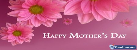 Happy Mothers Day 17 Facebook Covers