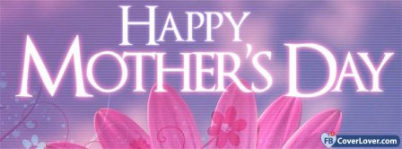 Happy Mothers Day 20 Facebook Covers