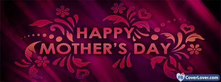 Happy Mothers Day 7 Facebook Covers