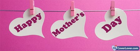 Happy Mothers Day 8 Facebook Covers