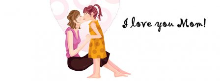 Happy Mother's Day I Love You Mom 2 Facebook Covers