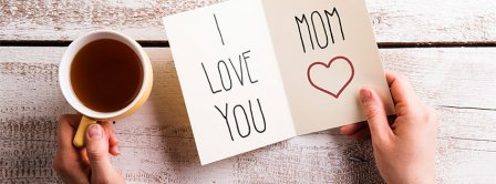 Happy Mothers I Love You Card Facebook Covers