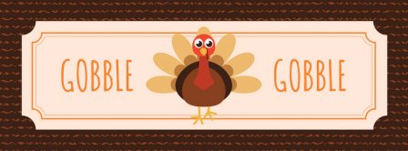Happy Thanks Giving Gobble Gobble Facebook Covers