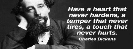 Have A Heart Charles Dickens Quote Facebook Covers