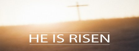 He Has Risen Easters Facebook Covers