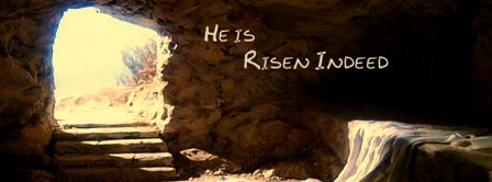 He Has Risen Indeed Facebook Covers