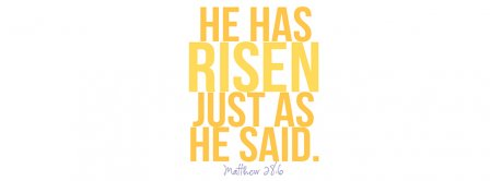 He Has Risen Just As He Said Matthew 28 6 Facebook Covers