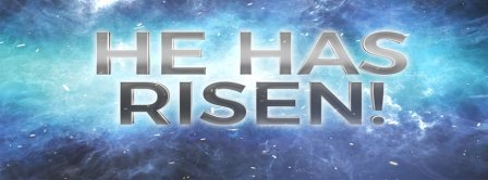 He Has Risen Facebook Covers