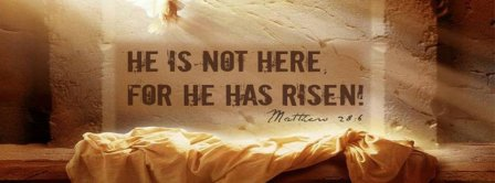 He Is Not Here For He Has Risen Facebook Covers