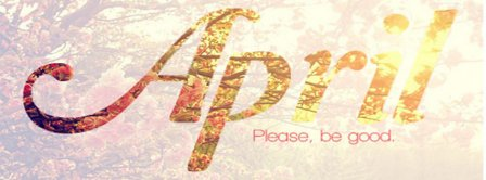 Hello April Please Be Good 2 Facebook Covers