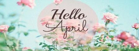Hello April Roses Facebook Covers