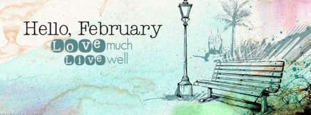 Hello February Love Much Live Well Facebook Covers