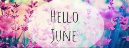 Hello June Flowers Facebook Covers