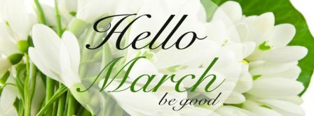 Hello March Be Good Facebook Covers