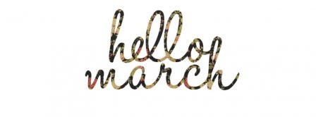 Hello March Facebook Covers