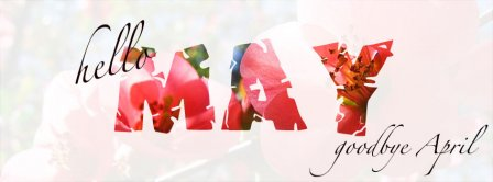 Hello May Goodbye April Facebook Covers