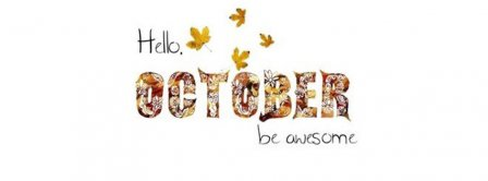 Hello October Be Awesome Facebook Covers